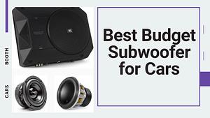 Best Budget Subwoofer for Car