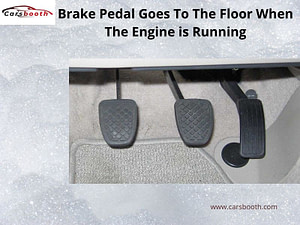 What Causes the Brake Pedal to Go to the Floor