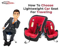 How To Choose Lightweight Car Seat For Traveling