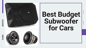 Best Budget Subwoofer for Car